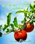 The Wings Trilogy: Temptation