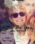 Gotta be you - One Direction