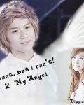 I want, but i can't! ♥ 2 ~ My Angel