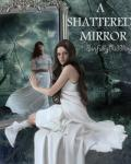 A Shattered Mirror