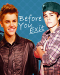 Before You Exit ➙ Justin Bieber