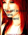 The girl across Ryans apartment ~ Justin Bieber