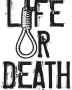 Life or Death...