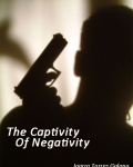 The Captivity Of Negativity