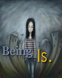 Being Is.
