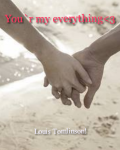You`r my everything<3