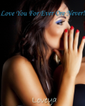 Love You For Ever Or Never! ( JB)