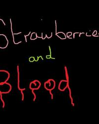 Strawberries and blood