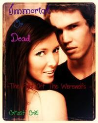 Immortal or Dead - The Fight Off The Werewolfs -