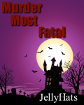 Murder Most Fatal