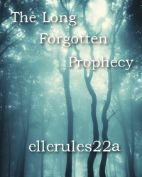 The Long Forgotten Prophecy
