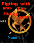 Figting with you- The Hunger Games