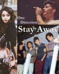 Stay Away - One Direction
