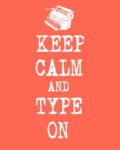 Keep Calm and Type On!