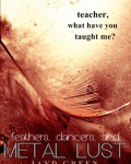 feathers, dancers & metal lust