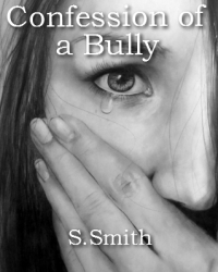 Confession of a Bully