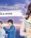 My Love, Is A Secret