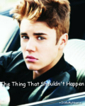 Justin Bieber ♥ The Thing That Shouldn't Happen