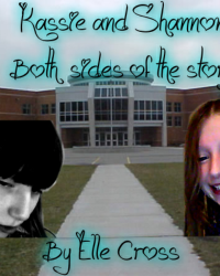Kassie and Shannon- Both sides of the story
