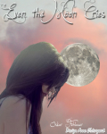 Even the moon cries