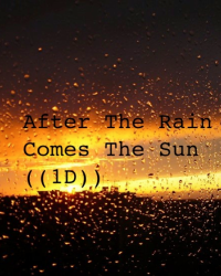 After The Rain Comes The Sun ((1D))
