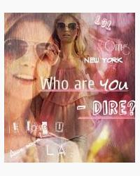Who are you - Dire?