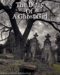 The Diary Of A Ghost Girl