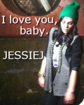 I love you, baby. (JESSIE J)