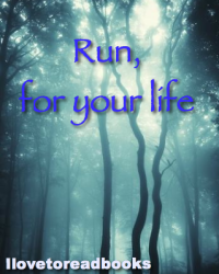 Run for your life....