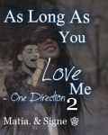 As Long As You Love Me ❖ One Direction 2