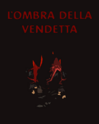 L'Ombra della Vendetta (The Shadow of Vengeance)