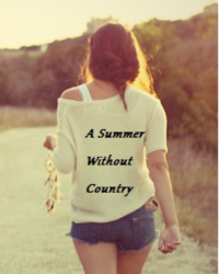 A Summer Without the Country (1D)