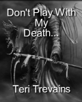 Don't Play With My Death...