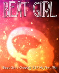Beat Girl | Chapter #17 My First Gig