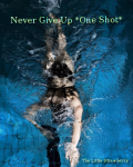 Never Give Up *One Shot*