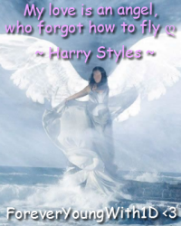 My love is an angel, who forgot how to fly ღ ~ Harry Styles ~