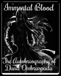 Immortal Blood - The Autobiography of Danté Ombraspada