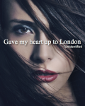 Gave my heart up to London