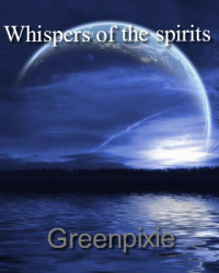 Whispers of the spirits