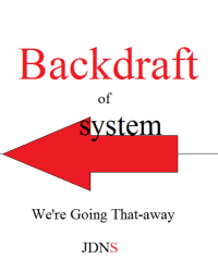 Backdraft of System