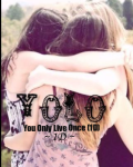 Yolo - You Only Live Once (1D)
