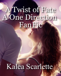 A Twist of Fate; A One Direction FanFic