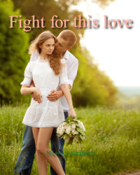 Fight for this love