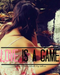 Love is a game [COMPLETE]