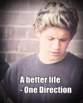 A better life - One direction
