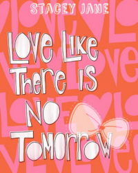 ♥Love Like There is no Tomorrow♥