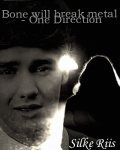 Bone will break metal - One Direction