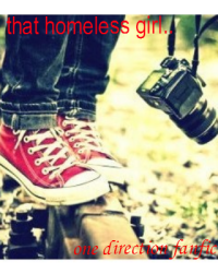 that homeless girl..(one direction fanfic)
