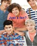 Just a fan? - One Direction fan fiction