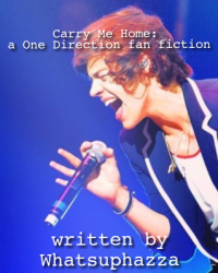 Carry Me Home: a One Direction fan fiction